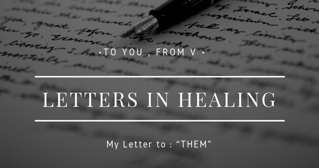 "To you, From V ( My Letter to ""Them"")"