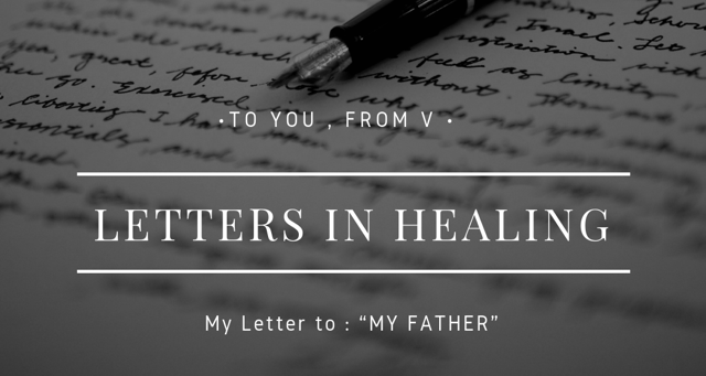 "To you, From V ( My letter to ""My Father"")"